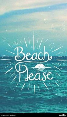 Beach Please :D
