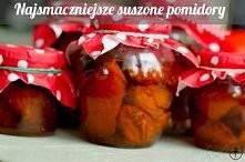 Najlepszy przepis na suszone pomidory. Przepis na totolijo.pl