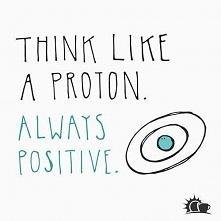 Bądź jak proton! :)