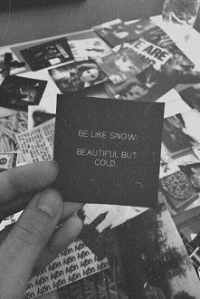 Be like snow.