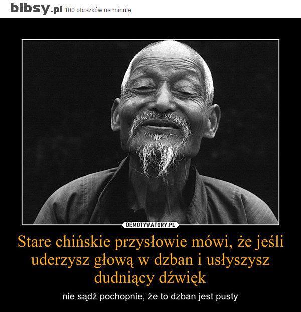 Stare Chińskie Przysłowie Na śmieszne D Zszywkapl