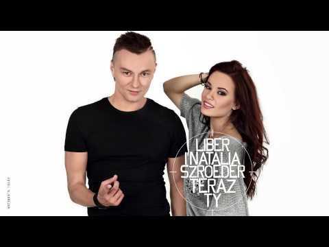 super ;* Liber & Natalia Szroeder - Teraz Ty (audio)