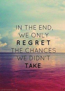 Ostatecznie żałujemy tylko niewykorzystanych szans