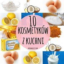 10 kosmetyków, które każda z Was ma w swojej kuchni :) Proste DIY