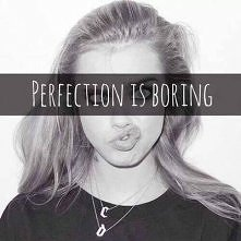 Perfection is boring :3