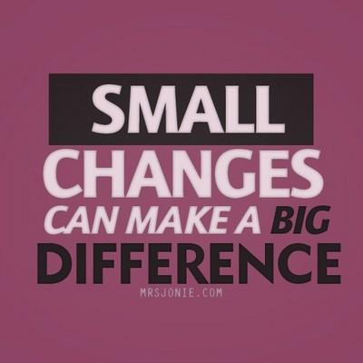 small changes make big differences essay The little things make a big difference the power of small: why little things make all the difference if you think small things don't matter.