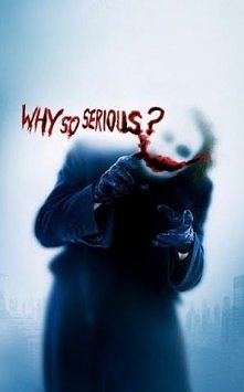 why so serious? ~ Joker. moj ulubiony cytat Jokera, zawsze jak widze to zdjec...