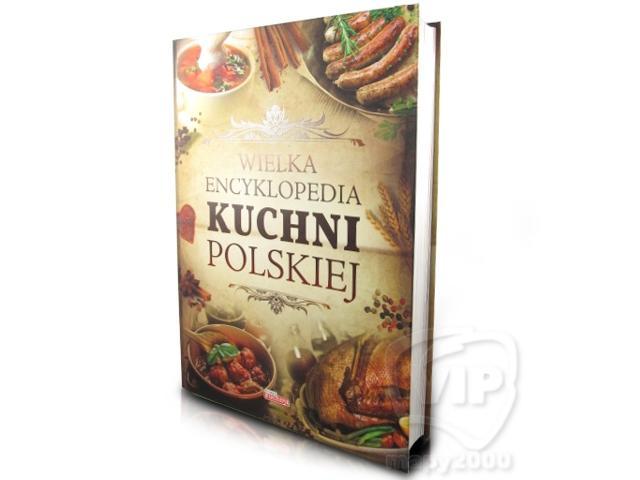 Wielka Encyklopedia Kuchni Polskiej Na Prywatne Zszywkapl