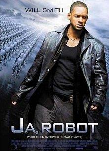 Ja, robot (I, Robot) 2004  thriller, sf USA / Niemcy 2004 reż. Alex Proyas obsada: Will Smith, Bridget Moynahan, Bruce Greenwood.  W 2035 roku roboty stały się integralną części...