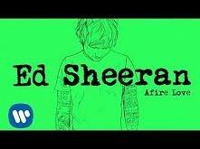 Ed Sheeran - Afire Love [Of...