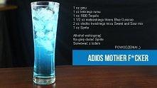 Drink Adios Motherf*cker ^^...