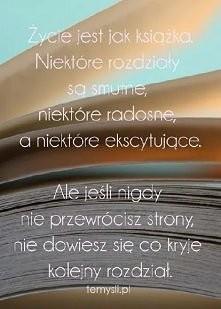 """""""Życie jest jak książka..."""""""