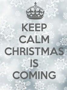Keep Calm Christmas Is Comi...