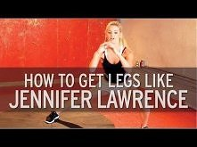 XHIT - How to Get Legs like Jennifer Lawrence