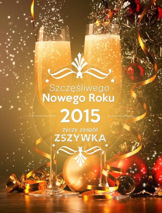 Drodzy ZSZYWKOWICZE!  Już nastąpił nowy 2015 rok, w którym życzymy wam dużo nowych sukcesów, trafnych inspiracji, mnóstwo szczęścia i miłości!   Spodziewamy się, że ten rok będzie lepszy niż poprzedni.   Wszystkiego dobrego w nowym roku życzy wam zespół ZSYZWKA <3  P.S. ZSZYWKOWICZE, jesteście najlepsi w całym świecie!