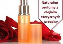 Naturalne perfumy to kolejn...