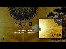 11. Kali - Potrzeba nieba (...