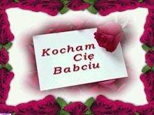 ♫ ♫ Dla Ukochanej BABCI!!!....
