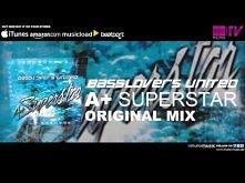 Basslovers United - A+ Superstar (Original Mix)