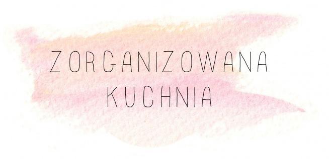 """W lutym na blogu kuchenne rewolucje! Zapraszam na zorganizowana.com Dodatkowo uprzejmie informuję, że ZORGANIZOWANA ma już nowe konto na Zszywka.pl - szukajcie użytkownika """"Zorganizowana"""" :)"""