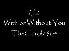 U2 - With or Without You (lyrics)