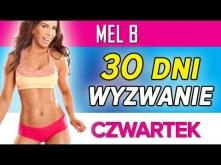 Mel B - Wyzwanie 30 dni: Czwartek
