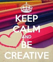 Be creative *.*
