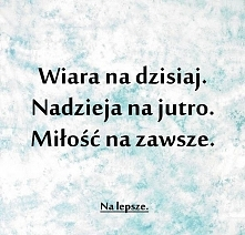 Tego Wam życzę Kochani! :) facebook: Na lepsze.