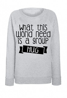 Bluza z nadrukiem  what this world need is a group HUG littlethings.pl