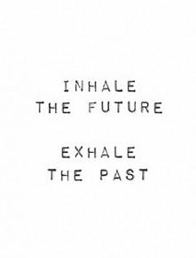 Inhale the future...