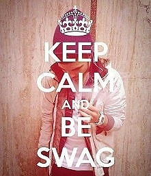 Keep calm and be SWAG ;D