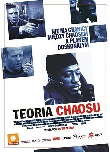 Teoria chaosu(2005) Chaos- Detektyw Conners i jego nowy partner Dekker prowadzą śledztwo w sprawie tajemniczego napadu na bank. Wkrótce policjanci odkrywają intrygę na dużą skalę.