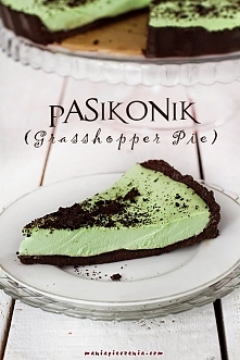 Pasikonik (Grasshopper Pie)...