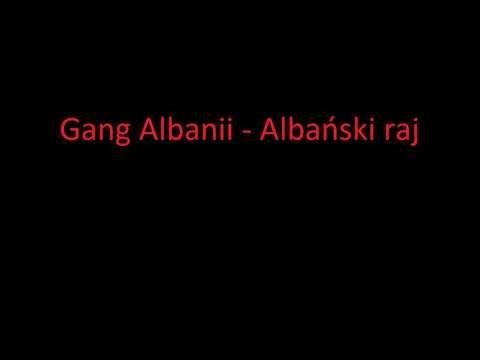 Gang Albani - Albański Raj