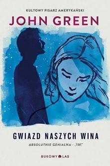 """John Green ,,Gwiazd naszych wina"""" - książka którą bardzo pragnęłam przeczytać, lecz przez maturę odkładałam ją na 'później'. Kiedy tylko wyswobodziłam się z objęć..."""