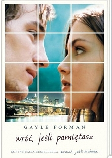 Wróć, jeśli pamiętasz .  Gayle Forman