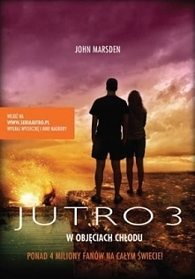 John Marsden - Jutro 3: w objęciach chłodu Książkę czytam chyba tylko dlatego...