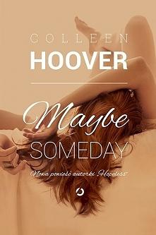 """""""Maybe someday"""" - Kocham książki Colleen Hoover ♥ Chyba jeszcze nigdy nie skrytykowałam książki Colleen Hoover, bo po prostu uwielbiam sposób w jaki pisze :) a to jest..."""