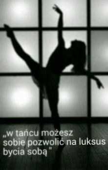,,w tańcu możesz sobie pozwolić na luksus bycia sobą''...
