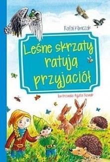 """Zanim sięgnęłam po książkę """"Leśne skrzaty ratują przyjaciół"""" wydawało mi się,..."""