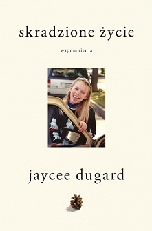 Jaycee Dugard - Skradzione życie