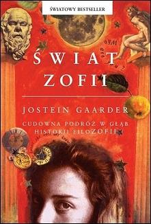 Świat Zofii - mój świat przez tą książkę zaczyna stawać na głowie ....