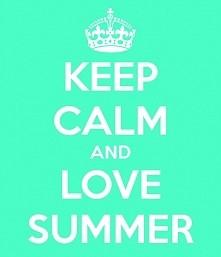 Keep Calm And... Love Summer