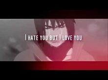 I hate you but I love you [ ItaSasu ]