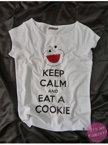 """""""KEEP CALM AND EAT A COOKIE"""" - IT'S MY T-SHIRT!"""
