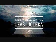 Biner - Czas ucieka ft. MIHas & M.R.K  SPRAWDZAĆ! nutka kolegi, grafi...