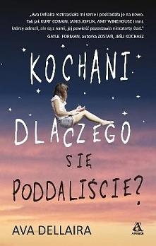 """""""Kochani, dlaczego się poddaliście?"""" - Ava Dellaira. Książka opowia..."""