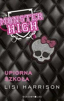 Monster High. Upiorna Szkoł...