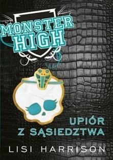Monster High : Upiór z sąsi...