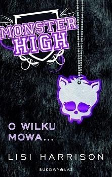 Monster High. O wilku mowa…...